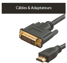Cables et adaptateurs